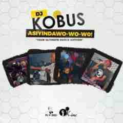 DJ Kobus - Asiyindawo – Wo – Wo